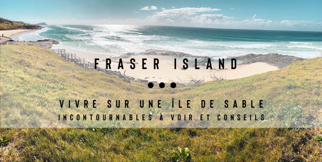 incontournables Fraser Island