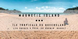 Visiter Magnetic island